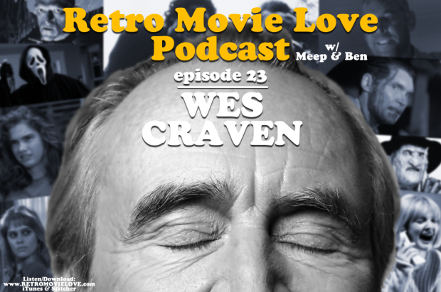 Retro Movie Love Podcast Episode 23: Wes Craven
