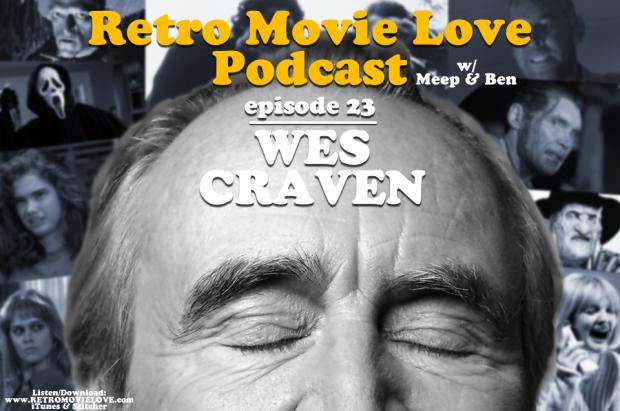 Retro Movie Love Podcast Episode 23: Wes Craven
