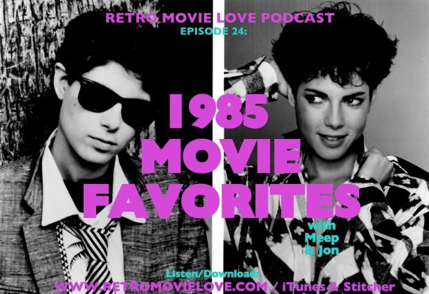 1985 Movie Favorites Podcast Retro Movie Love