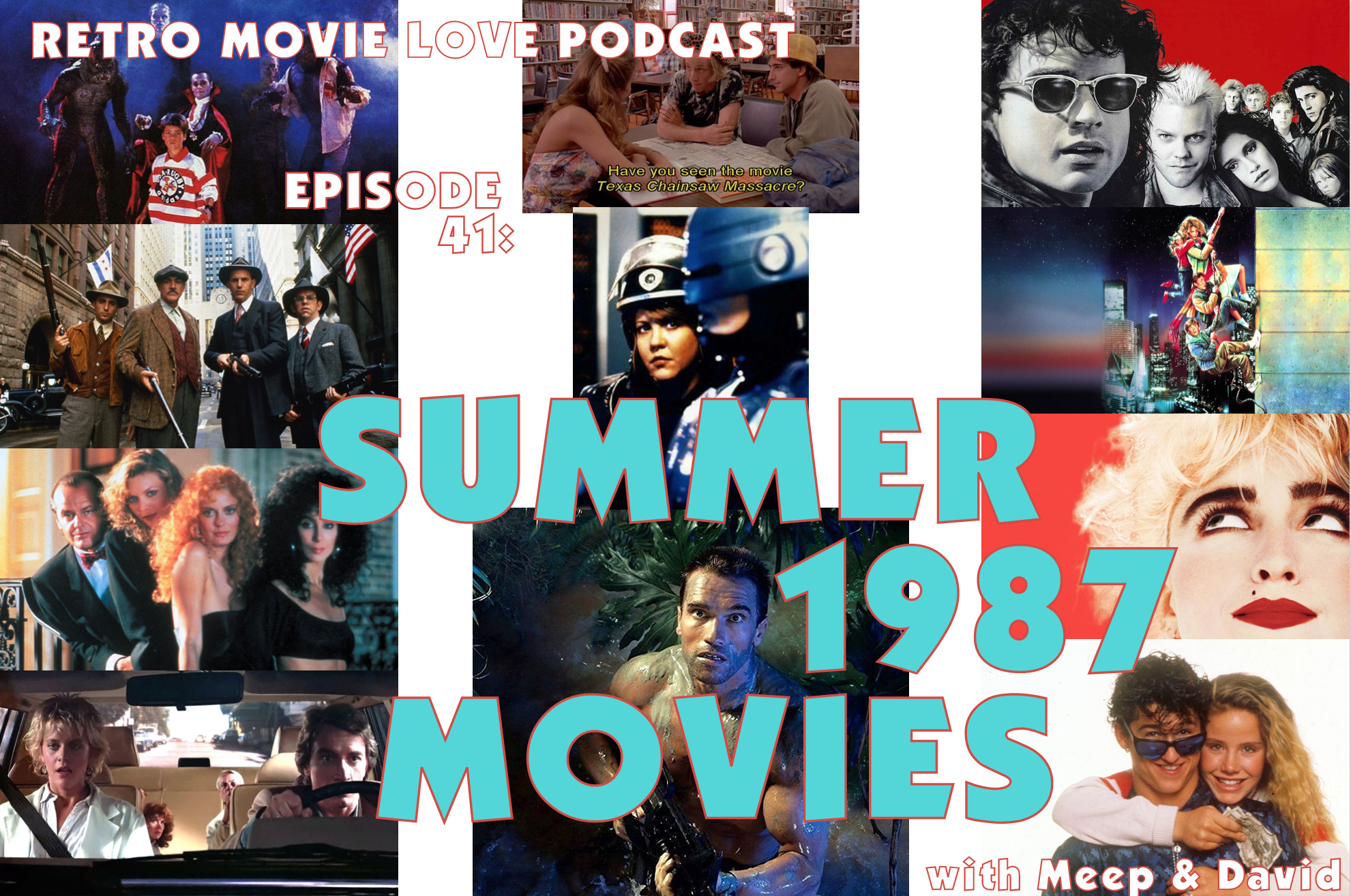 RETRO MOVIE LOVE PODCAST EPISODE 41 SUMMER 1987 MOVIES IMAGE.jpg